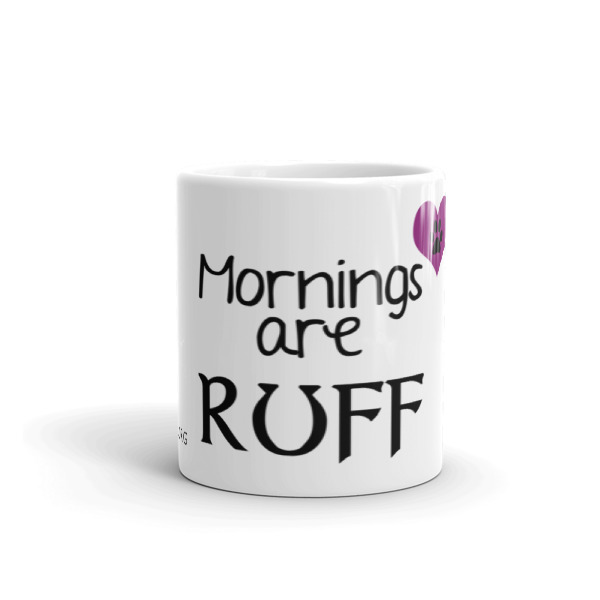 Mornings are Ruff – Mug