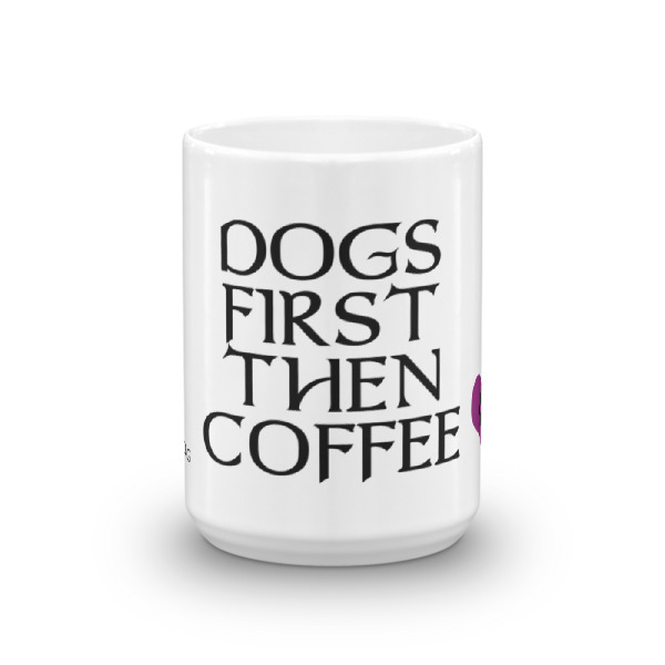 Dogs first, then coffee – Mug