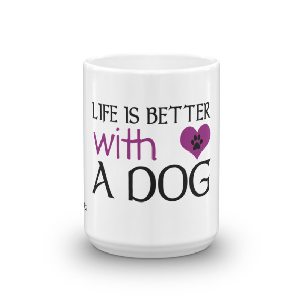 Life is better with a Dog – Style 2 – Mug