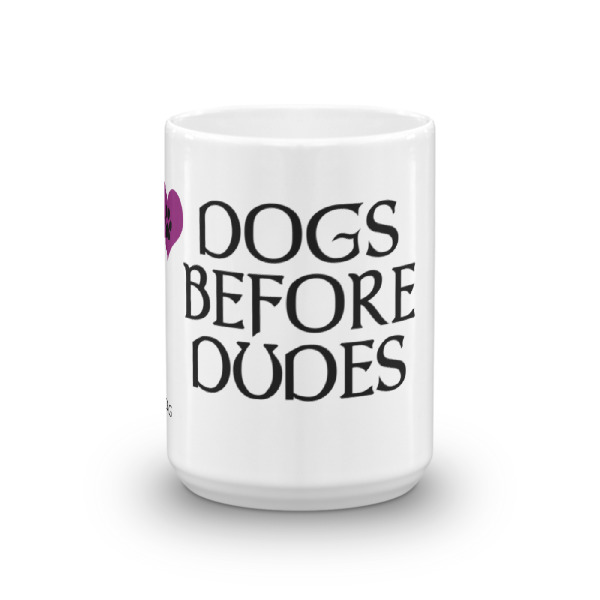Dogs before Dudes – Mug
