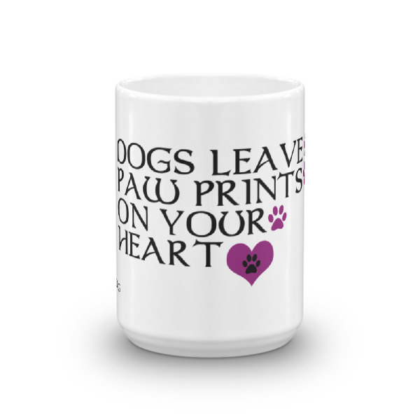 Dogs leave paw prints on your heart – Mug