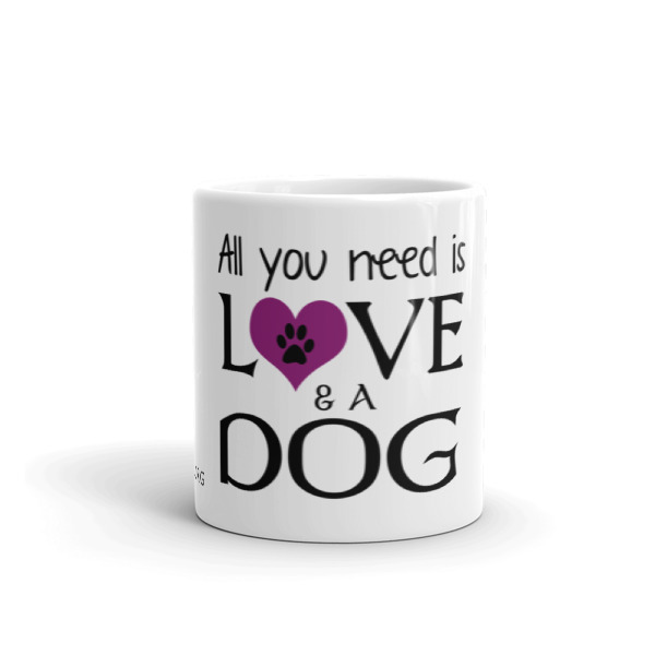 All you need is Love & a Dog – Mug