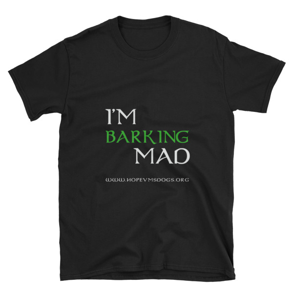 I'm Barking Mad – Short-Sleeve Unisex T-Shirt